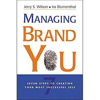 Verwalten Sie Marke: 7 Schritte zum Erstellen Ihrer erfolgreichsten selbst