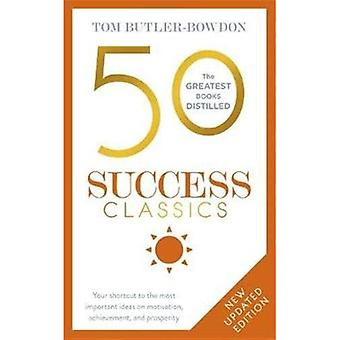 50 Success Classics, Second� Edition: Your Shortcut to the Most Important Ideas on Motivation, Achievement, and Prosperity