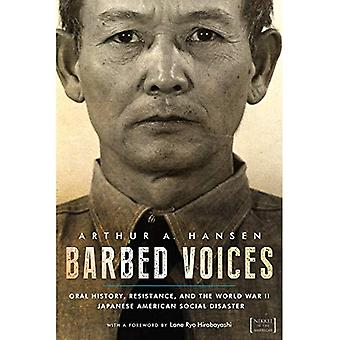 Barbed Voices: Oral History, Resistance, and the World War II Japanese American Social Disaster (Nikkei in the Americas)