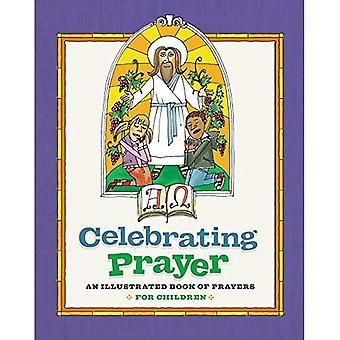 Celebrating Prayer: An Illustrated Book of Prayers� for Children