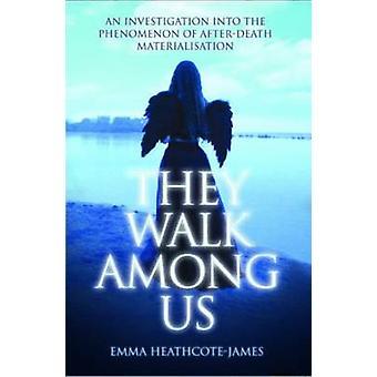 Caminan entre nosotros por Emma HeathcoteJames