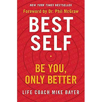 Best Self - Be You - Only Better by Best Self - Be You - Only Better -