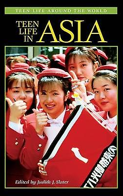 Teen Life in Asia by Slater & Judith