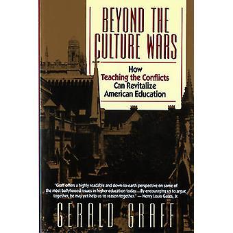 Além das guerras de cultura como ensinar os conflitos pode revitalizar a educação americana por Graff & Gerald