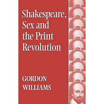 Shakespeare-Sex und den Print Revolution von Williams & Gordon
