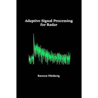 Adaptive Signal Processing for Radar by Nitzberg & Ramon