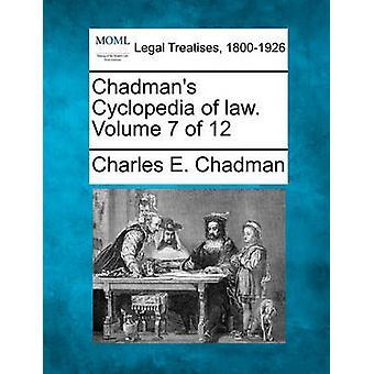 Chadmans Cyclopedia rechtsstaat. Volume 7 van de 12 door Chadman & Charles E.