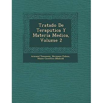 Tratado De Teraputica Y Materia Medica Volume 2 by Trousseau & Armand