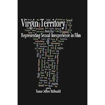 Virgin Territory Representing Sexual Inexperience in Film by McDonald & Tamar Jeffers
