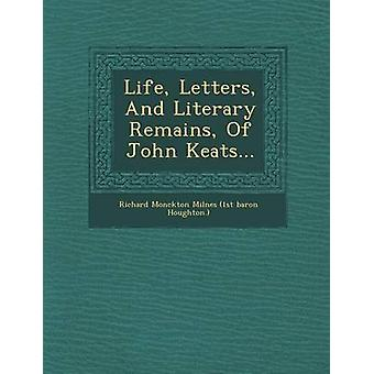 Cartas de vida y restos literarios de John Keats... por Richard Monckton Milnes 1er Barón Hough