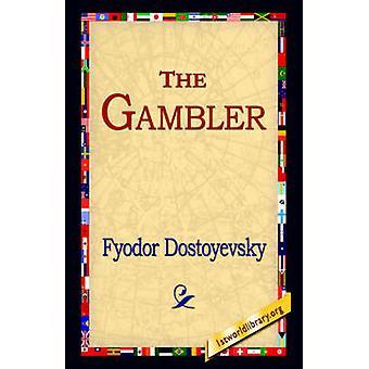 The Gambler by Dostoyevsky & Fyodor