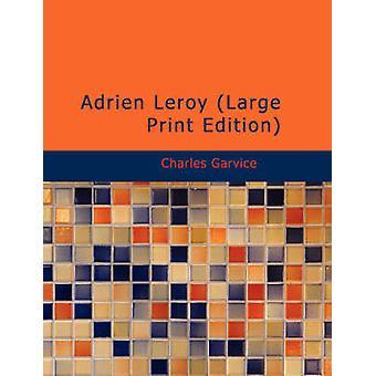 Adrien Leroy stora tryckta upplagan av Garvice & Charles