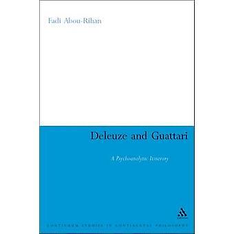 Deleuze et Guattari A itinéraire psychanalytique par AbouRihan & Fadi