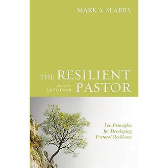 The Resilient Pastor by Searby & Mark A.