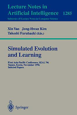 Simulated Evolution and Learning  First AsiaPacific Conference SEAL96 Taejon Korea November 912 1996. Selected Papers. by Yao & Xin