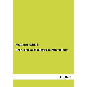 Hebe eine archologische Abhandlung par Kekul & Reinhard