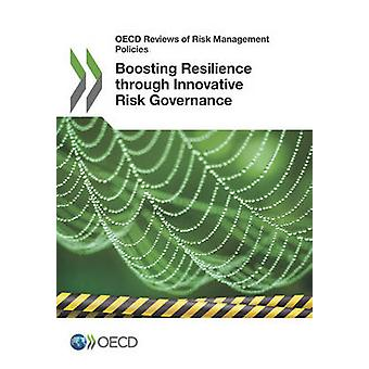 Boosting Resilience Through Innovative Risk Governance by Oecd