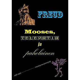 Mooses Telepatia Ja Paholainen by Freud & Sigmund