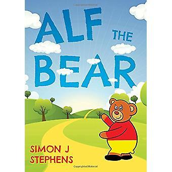 Alf the Bear by Simon J Stephens - 9781789013467 Book