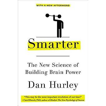 Smarter - The New Science of Building Brain Power by Dan Hurley - 9780