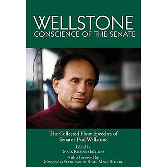 Wellstone - The Conscience of the Senate - The Collected Floor Speeches