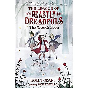 League Of Beastly Dreadfuls #3 - The Witch's Glass by Holly Grant - 97