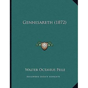 Gennesareth (1872) by Walter Octavius Peile - 9781165136223 Book