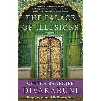The Palace of Illusions by Chitra Banerjee Divakaruni - 9781400096206
