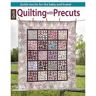 Quilting with Precuts - Quick Results for the Baby and Home! by Sue Ma