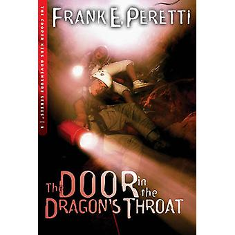 The Door in the Dragon's Throat by Frank E. Peretti - 9781581346183 B