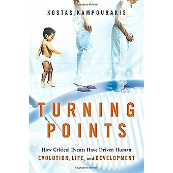 Turning Points - How Critical Events Have Driven Human Evolution - Lif
