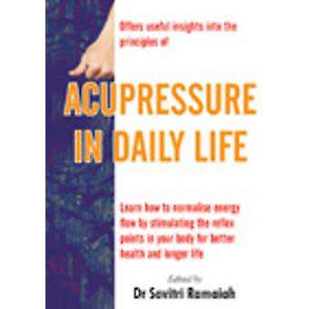 Acupressure in Daily Life by Savitri Ramaiah - 9788120726383 Book