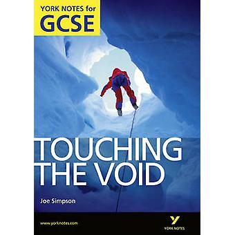 Touching the Void - York Notes for GCSE (Grades A*-G) by Racheal Smith