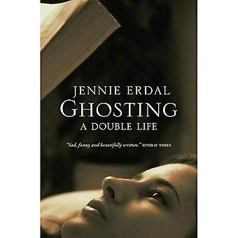 Ghosting: A Double Life