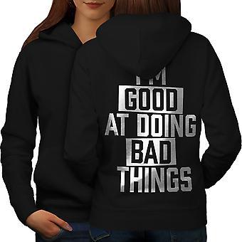Good At Bad Things Funny Women BlackHoodie Back | Wellcoda