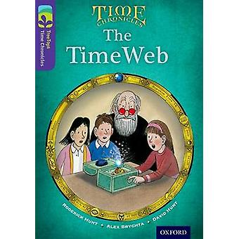 Oxford Reading Tree TreeTops Time Chronicles Level 11 The TimeWeb by Roderick Hunt & Alex Brychta