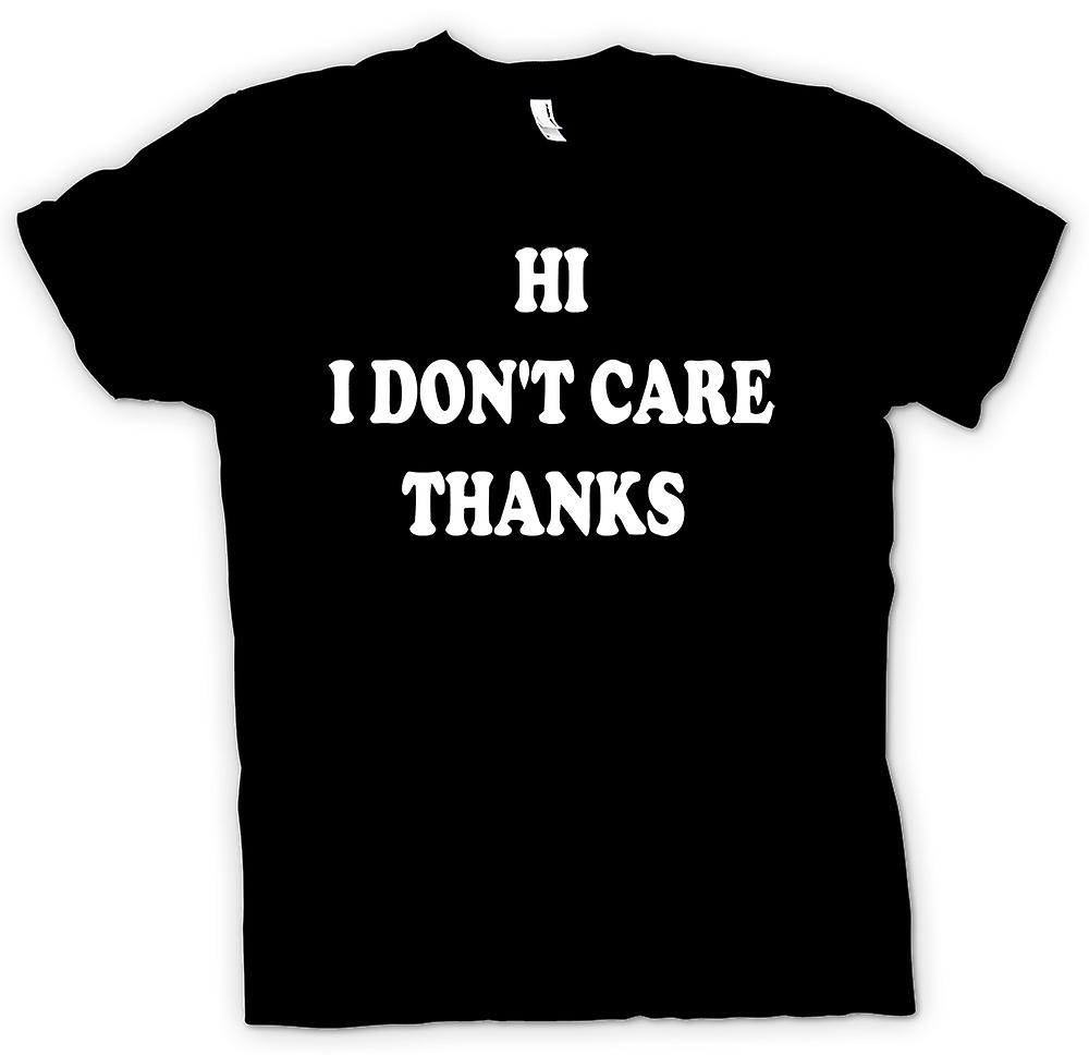 Mens T-shirt - Hi I Don't Care Thanks - Quote