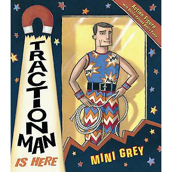 Traction Man is Here by Mini Grey - 9780099451099 Book