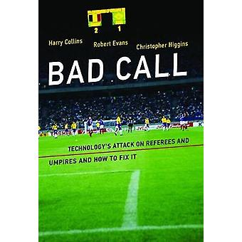 Bad Call - Technology's Attack on Referees and Umpires and How to Fix