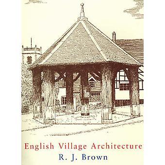Architettura del villaggio inglese di R. J. Brown - 9780709082781 libro