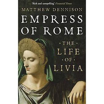 Impératrice de Rome - la vie de Livia par Matthew Dennison - 978085738163