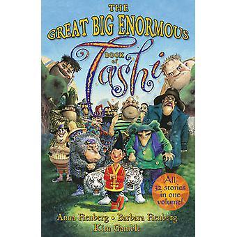 The Great Big Enormous Book of Tashi by Anna Fienberg - Barbara Fienb