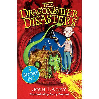The Dragonsitter Disasters - 3 Books in 1 (Combined volume) by Josh La