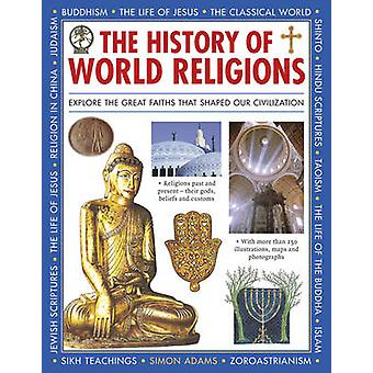 The History of World Religions - Explore the Great Faiths That Shaped