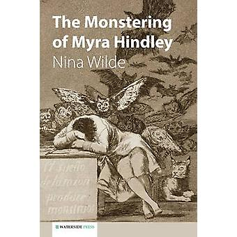 The Monstering of Myra Hindley by Nina Wilde - Judith Jones - Beatrix