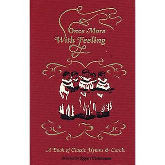 Once More - with Feeling! - A Book of Classic Hymns by Rupert Christia