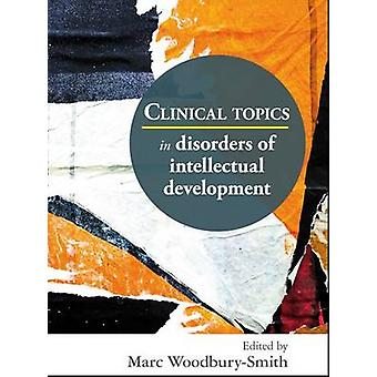 Clinical Topics in Disorders of Intellectual Development by Marc Wood