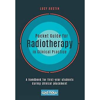 Pocket Guide for Radiotherapy in Clinical Practice - A Handbook for Fi