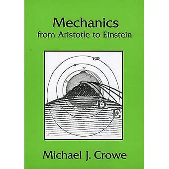 Mechanics from Aristotle to Einstein by Michael J. Crowe - 9781888009
