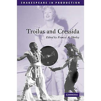 Troilus and Cressida by William Shakespeare - Frances A. Shirley - 97